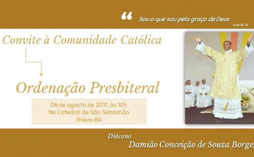 Ordenação Presbiteral – Diácono Damião Conceição de Souza Borges