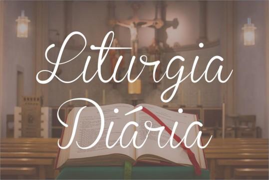 Liturgia Diária – Paroquia de São Roque Ipiaú – Para aos assinantes.