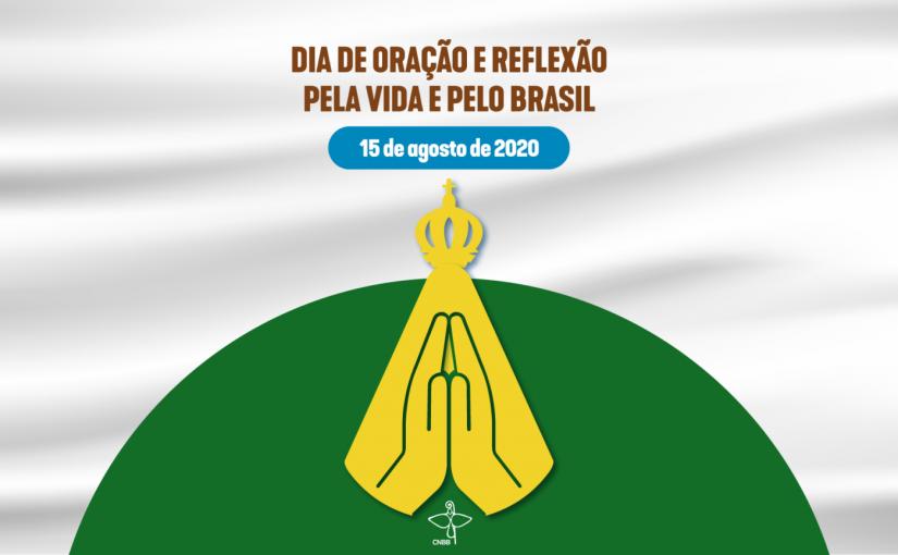 Dia de oração e reflexão pela vida e pelo Brasil